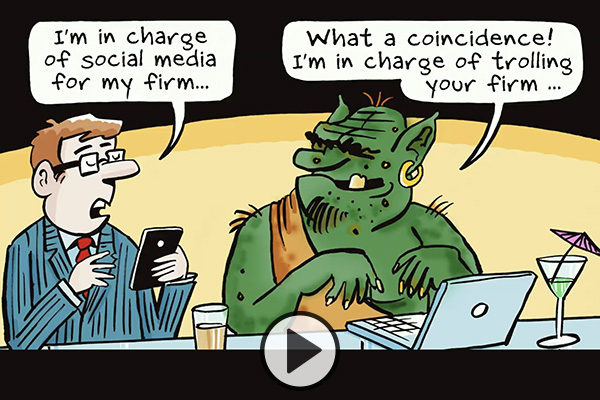A cartoon showing a human and a green-skinned troll sitting together. The human says he is in charge of social media for his firm. The troll says What a coincidence! I'm in charge of trolling your firm.