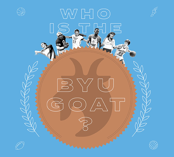 Who Is the BYU GOAT? is the text over a goat silhouette and medallion, six athletes are displayed at the top.