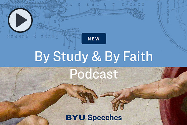New By Study and By Faith Podcast by BYU Speeches.