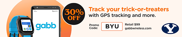 gabb watch and phone app | 30 percent off. Track your trick-or-treaters with GPS tracking and more. Promo code BYU. Retail $99 | gabbwireless.com