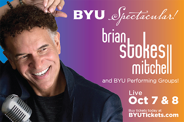 BYU Spectacular. Brian Stokes Mitchell and BYU performing groups Live Oct 7 and 8 Buy tickets today at byutickets.com for the 2021 BYU Spectacular.