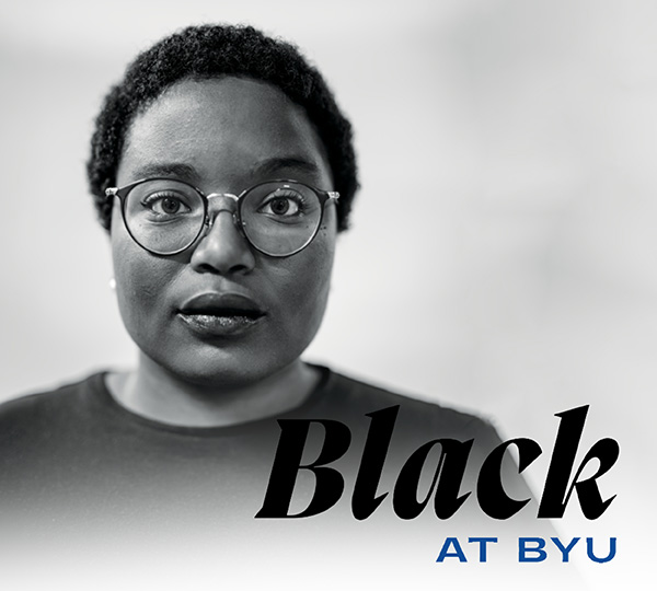 The text Black at BYU is displayed on this photo of this photo of Evelyn Harper, a senior majoring in communications from Indianapolis. Photo by Brad Slade.